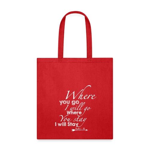 Ruth 1:16 - Tote Bag