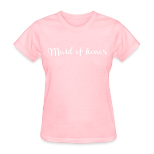 MAID OF HONOR - Women's T-Shirt