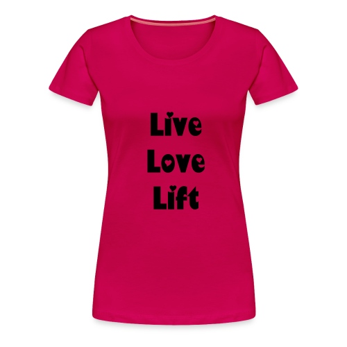 LiveLoveLift - Women's Premium T-Shirt