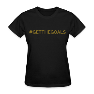 #GetTheGoals Tee SE - Women's T-Shirt