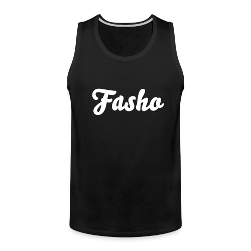 'Fasho' Mens Tank Top - Men's Premium Tank