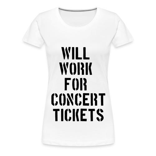 Concert Tickets  - Women's Premium T-Shirt