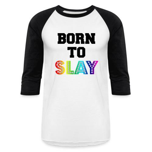 Born To Slay Men's Baseball T-Shirt - Baseball T-Shirt
