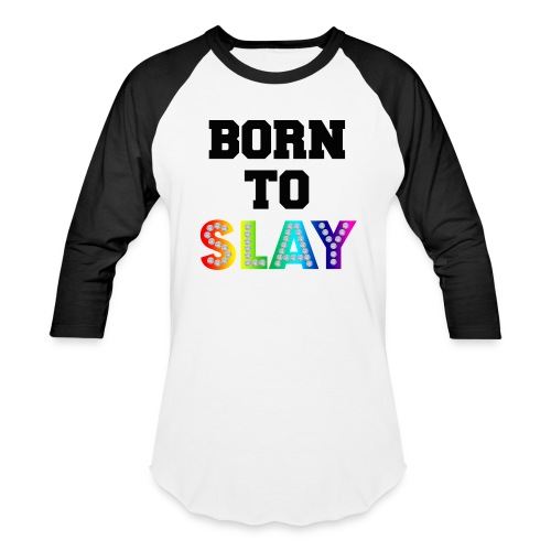 Born To Slay Men's Baseball T-Shirt - Baseball T-Shirt