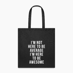 I'm Here To Be Awesome  Bags & backpacks
