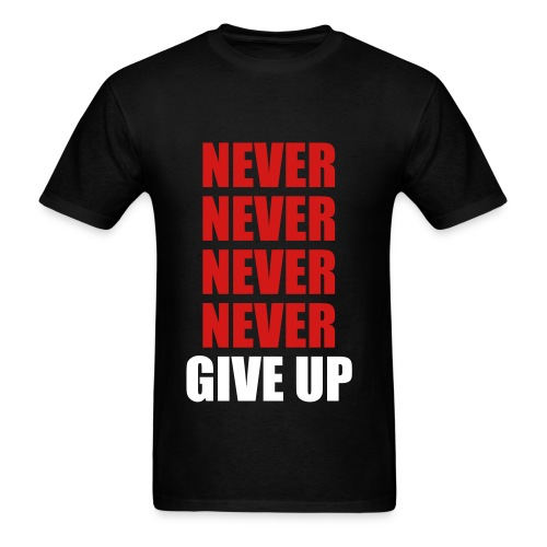 NEVER Give Up - Men's T-Shirt