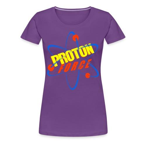 Women's Proton Force Shirt - Women's Premium T-Shirt