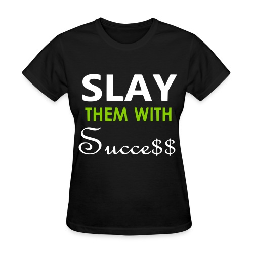 Slay-Black, green, white - Women's T-Shirt