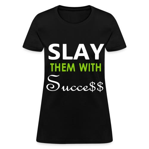 Slay-Black, green, white - Women's T-Shirt
