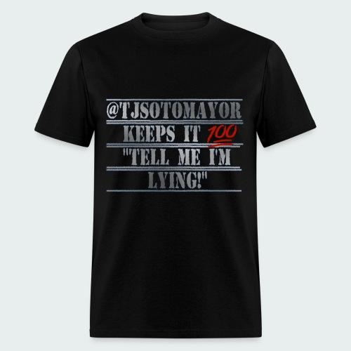 TELL ME I'M LYING - Men's T-Shirt