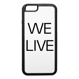 WE LIVE iPhone 6 rubber case - iPhone 6/6s Rubber Case