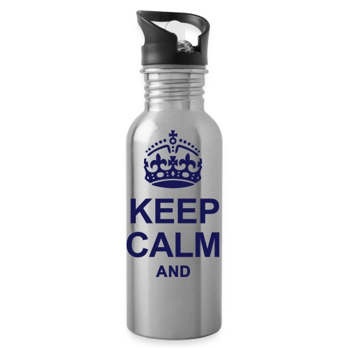 Keep Calm And... - Water Bottle