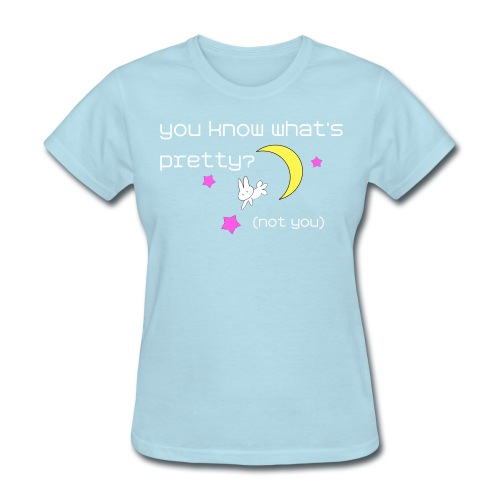 you know whats pretty? Tee - Women's T-Shirt
