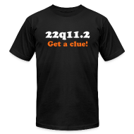 T-Shirts ~ Men's T-Shirt by American Apparel ~ Get a clue about 22q -Mens T