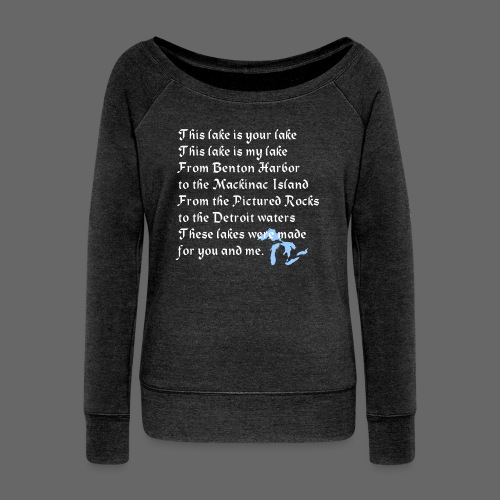 This Lake is Your Lake - Women's Wideneck Sweatshirt