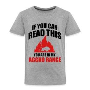 If you can read this you are in my aggro range Baby & Toddler Shirts - Toddler Premium T-Shirt
