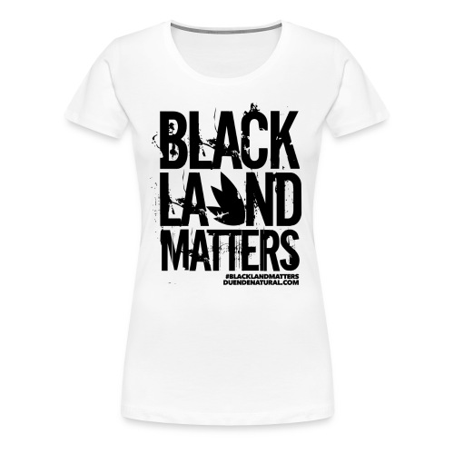 Duende #BlackLandMatters Ladies-Black - Women's Premium T-Shirt