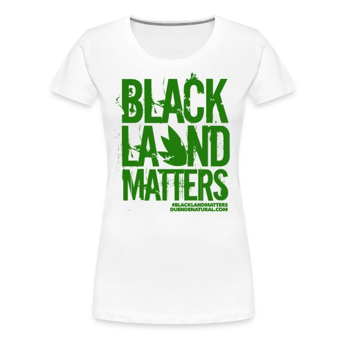 Duende #BlackLandMatters Ladies-Green - Women's Premium T-Shirt