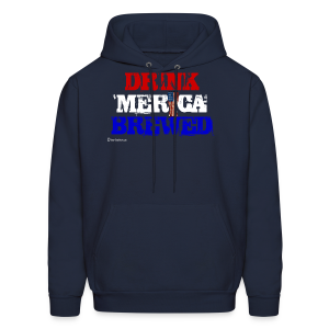 Drink 'Merica Brewed Men's Hooded Sweatshirt - Men's Hoodie