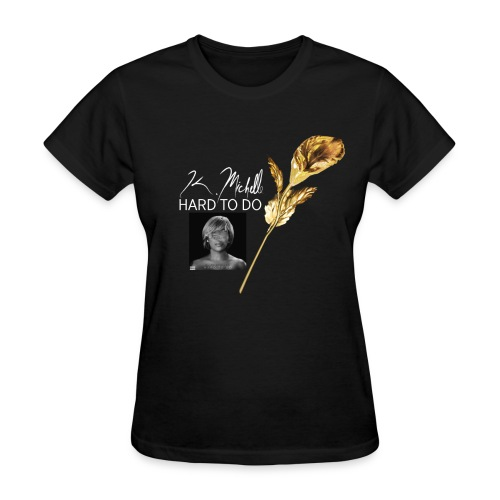 Hard to Do (AWBAH on Back) - Women's T-Shirt