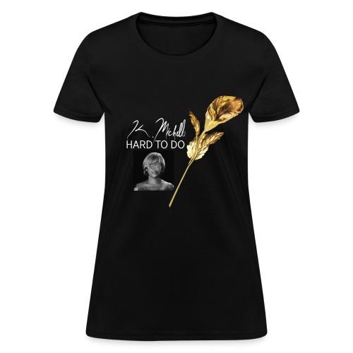 Hard to Do - Women's T-Shirt