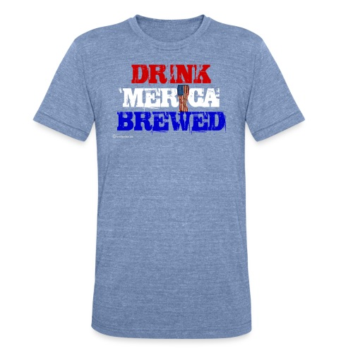 Drink 'Merica Brewed Unisex Tri-Blend T-Shirt - Unisex Tri-Blend T-Shirt