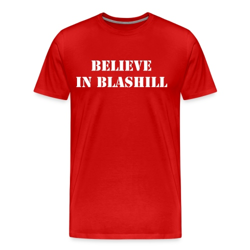 Believe in Blashill - Men's Premium T-Shirt