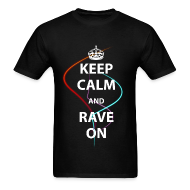 T-Shirts ~ Men's T-Shirt ~ KEEP CALM AND RAVE ON