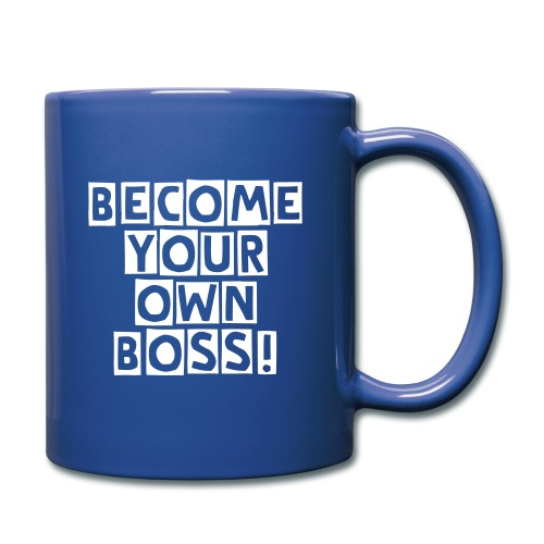 Become your own boss! - Full Color Mug