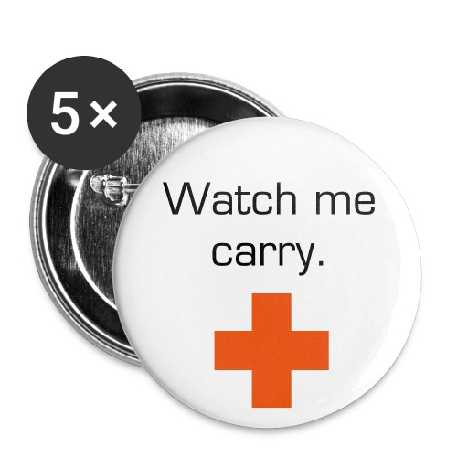 Watch me carry Medic Buttons - Large Buttons