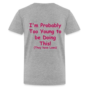 I'm Probably Too Young to be Doing This! (They have Laws) - Kids' Premium T-Shirt