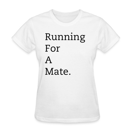 Women's Running For A Mate T-Shirt (White) - Women's T-Shirt
