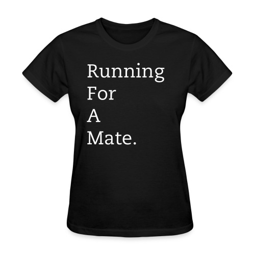 Women's Running For A Mate T-Shirt (Black) - Women's T-Shirt