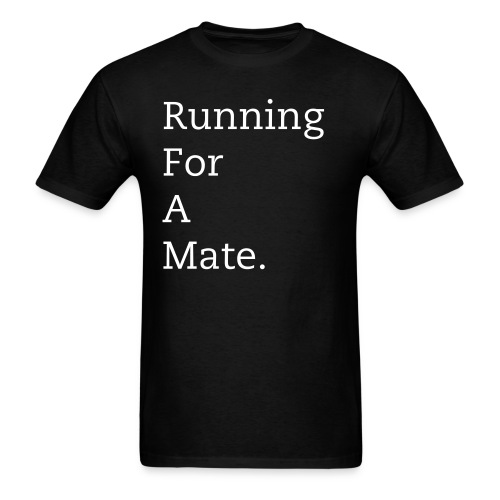 Men's Running For A Mate T-Shirt (Black) - Men's T-Shirt