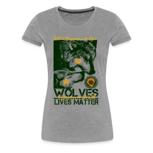 Wolves Lives Matter™ - Love Our Brother, Ma'iingan - Women's Premium T-Shirt