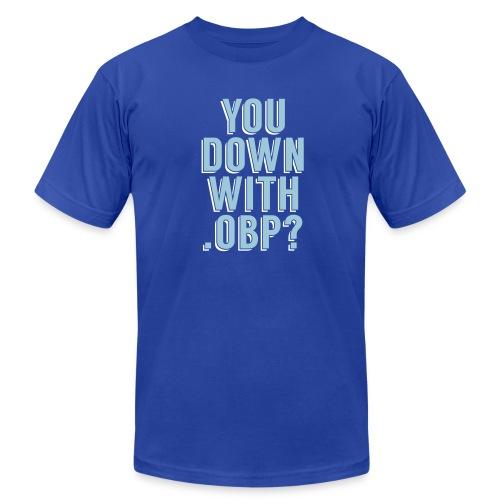 You Down with .OBP? (Kansas City, Toronto) - Men's Fine Jersey T-Shirt