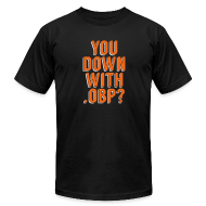 T-Shirts ~ Men's T-Shirt by American Apparel ~ You Down with .OBP? (Baltimore)