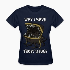 Why I Have Trust Issues Women's T-Shirts