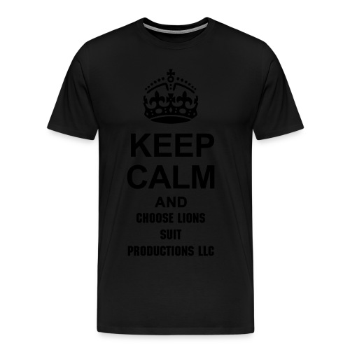 keep calm and choose lions suit productions llc - Men's Premium T-Shirt