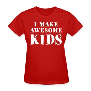 I Make Awesome Kids Women's Shirt - White Lettering - Women's T-Shirt