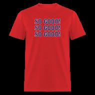 T-Shirts ~ Men's T-Shirt ~ So Good! (Boston)