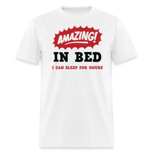 Amazing in Bed... - Men's T-Shirt