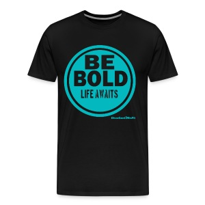 Be BOLD in Turquoise  - Men's Premium T-Shirt
