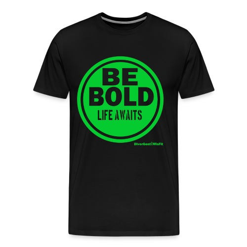 Be BOLD in Green - Men's Premium T-Shirt