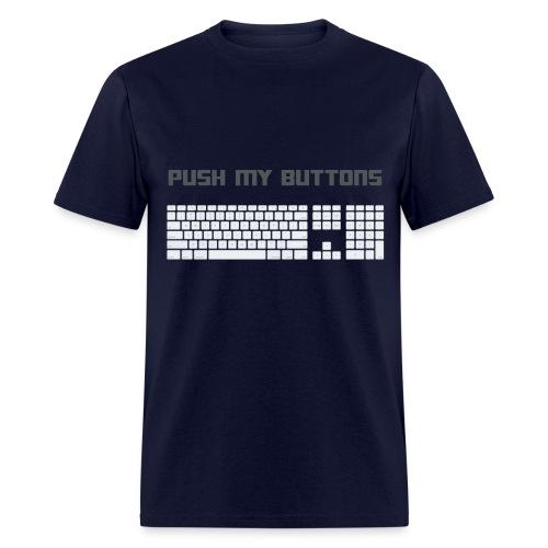push my buttons - Men's T-Shirt