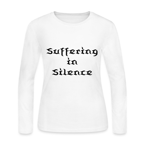 Suffering in Silence Womens Long Sleeved T-Shirt - Women's Long Sleeve Jersey T-Shirt