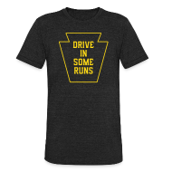 T-Shirts ~ Unisex Tri-Blend T-Shirt ~ Drive in Some Runs (Pittsburgh)