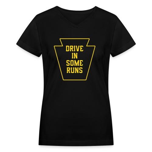 Drive in Some Runs (Pittsburgh) - Women's V-Neck T-Shirt