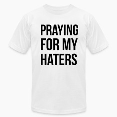 Praying for my haters T-Shirts