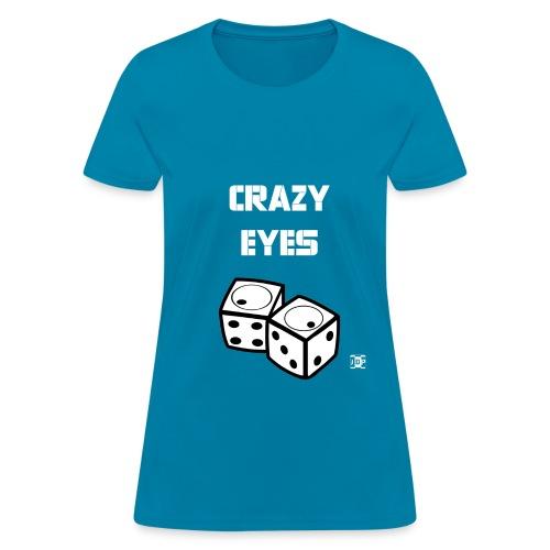 Crazy Eyes Dice Shirt - Women's T-Shirt